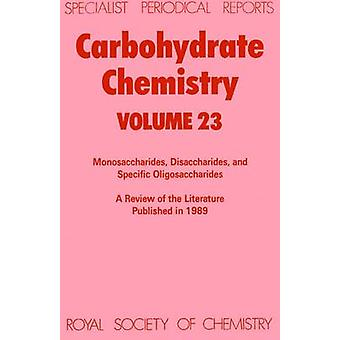 Carbohydrate Chemistry Volume 23 by Ferrier & R J