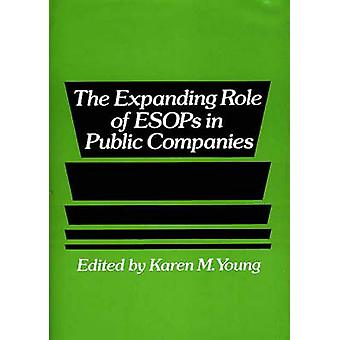 The Expanding Role of Esops in Public Companies by Young & Karen M.