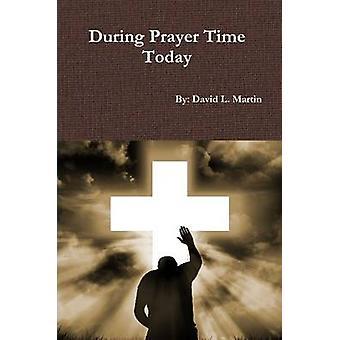Vandaag door Martin & David L. periode gebed