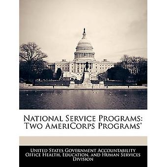 National Service Programs Two AmeriCorps Programs by United States Government Accountability