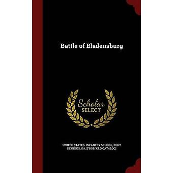 Battle of Bladensburg by United States. Infantry school & Fort Ben