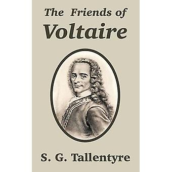 Friends of Voltaire The by Tallentyre & S. G.