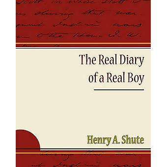 The Real Diary of a Real Boy by Shute & Henry A.