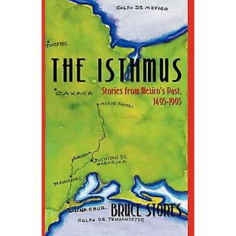 Die Landenge Geschichten aus Mexikos vorbei 14951995 von Bruce Stores & Stores