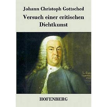 Versuch einer critischen Dichtkunst by Johann Christoph Gottsched