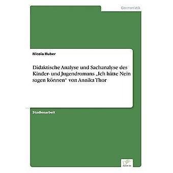 Didaktische Analyse und Sachanalyse des Kinder und Jugendromans Ich htte Nein sagen knnen von Annika Thor af Huber & Nicola