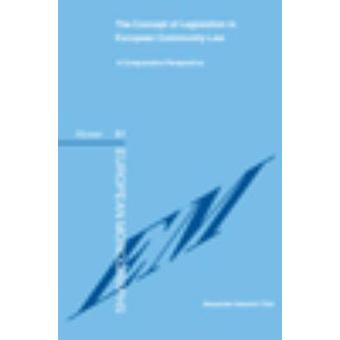 The Concept of Legislation in European Community Law A Comparative Perspective by Alexander Heinrich Turk