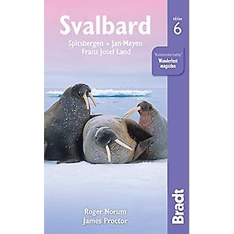 Svalbard (Spetsbergen) - med Franz Josef Land och Jan Mayen av Roger