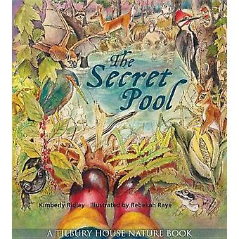 The Secret Pool by Rebekah Raye - Kimberley Ridley - 9780884483397 Bo