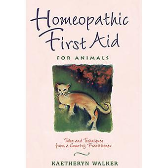 Homeopathy for Animals - Tales and Techniques from a Country Practitio