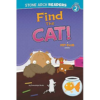 Find the Cat! - A Pet Club Story by Gwendolyn Hooks - 9781434227959 Bo