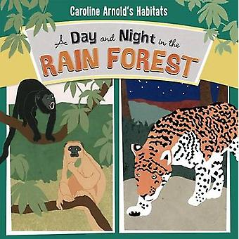 A Day and Night in the Rain Forest by Caroline Arnold - Caroline Arno