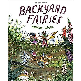 Backyard Fairies by Phoebe Wahl - 9781524715274 Book