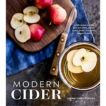 Modern Cider - Simple Recipes to Make Your Own Ciders - Perries - Cyse