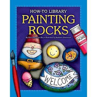 Painting Rocks by Dana Meachen Rau - Katie Marsico - 9781610806534 Bo