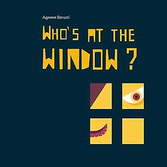 Who's at the Window? by Agnese Baruzzi - 9788854411890 Book
