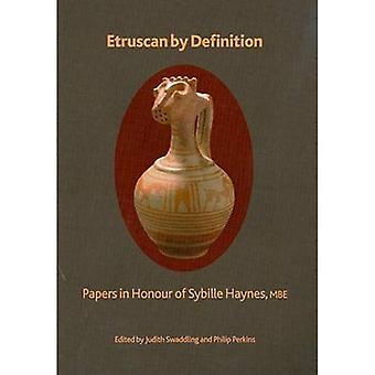 Etruscan by Definition: Papers in Honour of Sybille Haynes