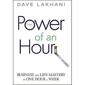 Puissance d'heure - Business et la maîtrise de la vie en une heure A semaine par Dav