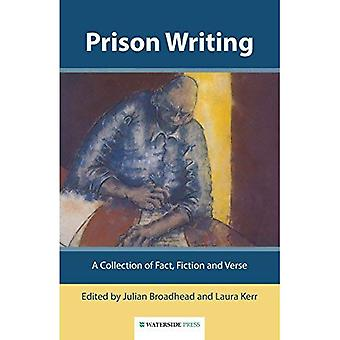 Prison Writing: A Collection of Fact, Fiction and Verse