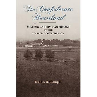 The Confederate Heartland - Military and Civilian Morale in the Wester