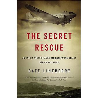 Le sauvetage Secret - une Untold Story of American infirmières et infirmiers Behi