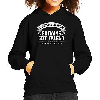 I Watch Too Much Britains Got Talent Said Nobody Ever Kid's Hooded Sweatshirt