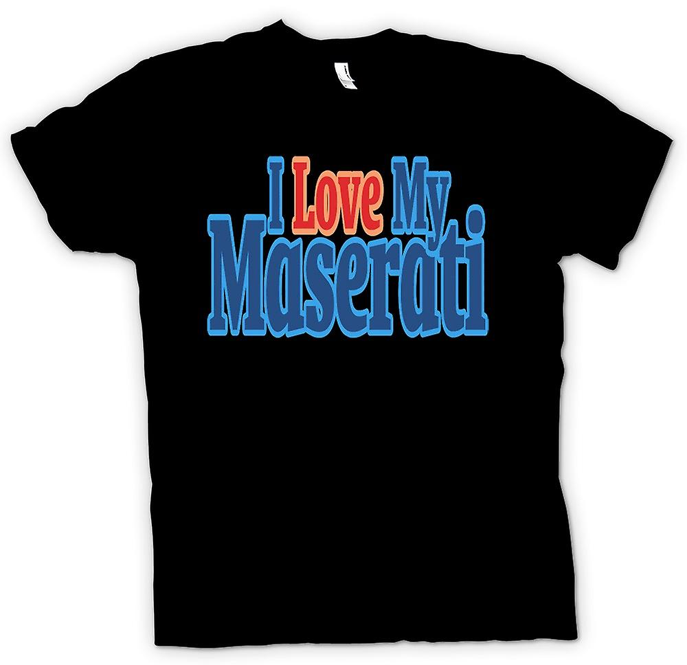 Womens T-shirt - I Love My Maserati - Car Enthusiast