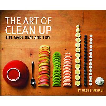The Art of Clean Up - vie rendue propre et bien rangé par Ursus Wehrli - 978145