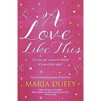 A Love Like This by Maria Duffy - 9781473614680 Book