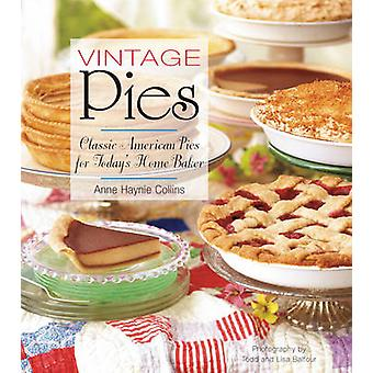 Vintage Pies - Classic American Pies for Today's Home Baker by Anne Co