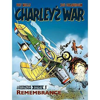 Charley's War Vol. 3 - Remembrance - The Definitive Collection by Char