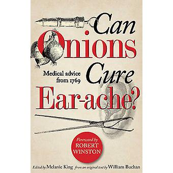 Can Onions Cure Ear-Ache? - Medical Advice from 1769 by William Buchan