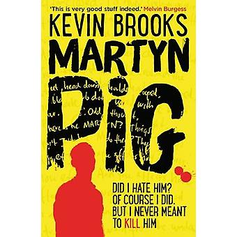 Martyn Pig (2nd Revised edition) by Kevin Brooks - 9781910002001 Book