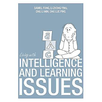 Living with Intelligence & Learning Issues by Daniel Fung - Ong Li Mi