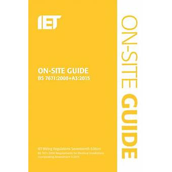On-Site Guide (BS 7671 -2008+A3 -2015) - Incorporating Amendment No. 3 (