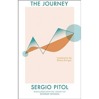 The Journey by Sergio Pitol - George Henson - Alvaro Enrigue - 978194