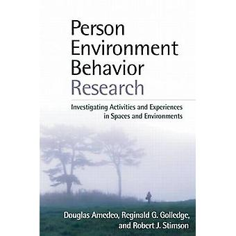 Person-environment-behavior Research - Investigating Activities and Ex
