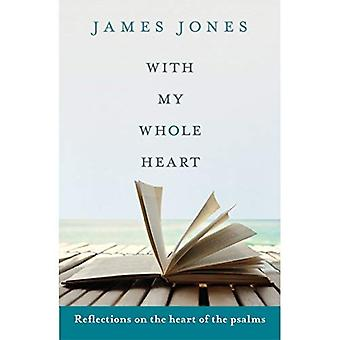 With My Whole Heart: Reflections on the heart of the Psalms