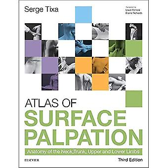 Atlas of Surface Palpation: Anatomy of the Neck, Trunk, Upper and Lower Limbs, 3e