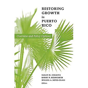 Restoring Growth in Puerto Rico : Overview and Policy Options