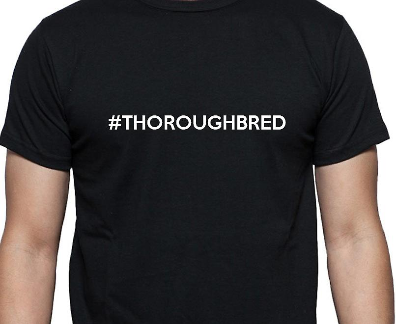 #Thoroughbred Hashag Thoroughbred Black Hand Printed T shirt