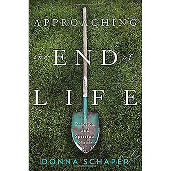 Approaching the End of Life: A Practical and Spiritual Guide