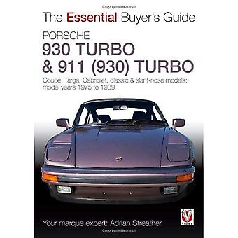 Porsche 930 Turbo & 911 (930 ) Turbo: Coup�. Targa, Cabriolet, classic & slant-nose models: model years 1975 to 1989 (Essential Buyer's Guide Series)
