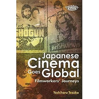 Japanese Cinema Goes Global: Filmworkers' Journeys (TransAsia: Screen Cultures)