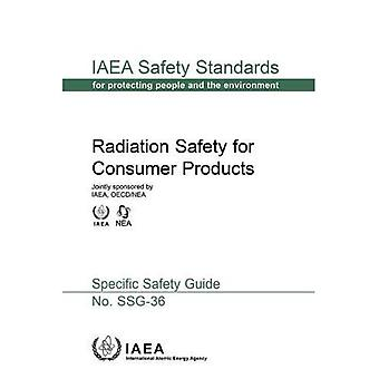 Radiation Safety For Consumer Products: IAEA Safety Standard Series No. SSG-36