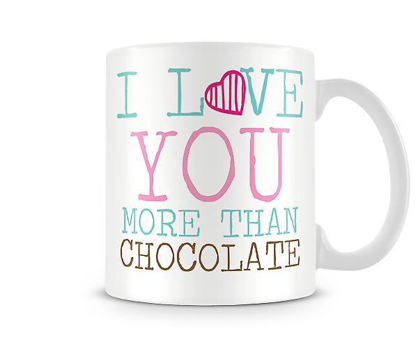 Decorative Writing I Love You More Than Chocolate Printed Mug