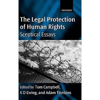 De wettelijke bescherming van de rechten van de mens sceptisch Essays door Campbell & Tom