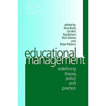 Educational Management Redefining Theory Policy and Practice by Standing Conference for Research in Educ