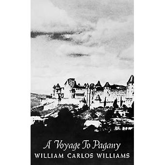 A Voyage to Pagany by Williams & William Carlos