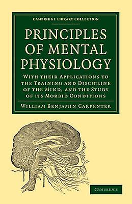 Principles of Mental Physiology by Carpenter & William Benjamin